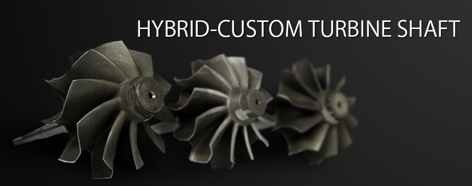 Hybrid-Custom Turbine Shaft